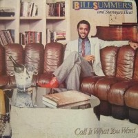 Purchase Bill Summers - Call It What You Want (With Summers Heat) (Remastered)