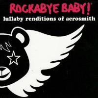 Purchase Rockabye Baby! - Rockabye Baby! Lullaby Renditions of Aerosmith