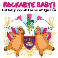 Purchase Rockabye Baby! - Rockabye Baby! Lullaby Renditions of Queen