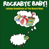 Purchase Rockabye Baby! - Rockabye Baby! Lullaby Renditions Of The Beach Boys