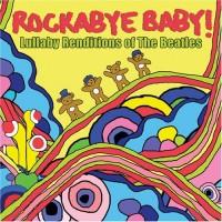 Purchase Rockabye Baby! - Rockabye Baby! Lullaby Renditions of The Beatles