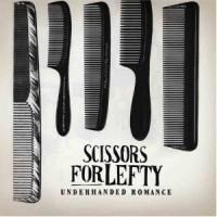 Purchase Scissors for Lefty - Underhanded Romance (Vinyl)