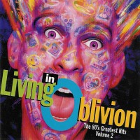 Purchase VA - Living In Oblivion : The 80's Greatest Hits, Vol. 2