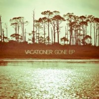 Purchase Vacationer - Gone (EP)