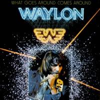 Purchase Waylon Jennings - What Goes Around Comes Around (Remastered 2003)