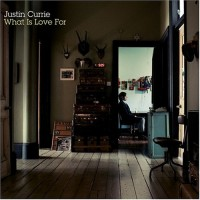 Purchase Justin Currie - What Is Love For?