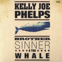 Purchase Kelly Joe Phelps - Brother Sinner And The Whale