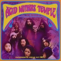 Purchase Acid Mothers Temple & The Melting Paraiso UFO - Pataphisical Freak Out Mu!!