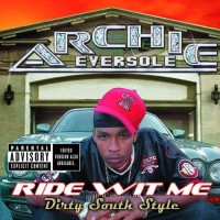 Purchase Archie Eversole - Ride Wit Me Dirty South Style