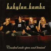 Purchase Babylon Bombs - Cracked Wide Open And Bruised