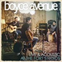 Purchase Boyce Avenue - Live & Acoustic At The Fort Studios