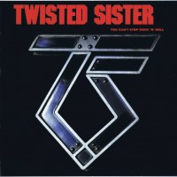 Purchase Twisted Sister - You Can't Stop Rock'n'Roll (Remastered 2006)