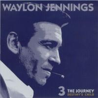 Purchase Waylon Jennings - The Journey - Destiny's Child Vol. 3