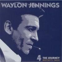 Purchase Waylon Jennings - The Journey - Destiny's Child Vol. 4