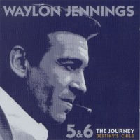 Purchase Waylon Jennings - The Journey - Destiny's Child Vol. 6