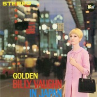 Purchase Billy Vaughn - Golden Billy Vaughn In Japan (Remastered)