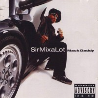 Purchase Sir Mix-A-Lot - Mack Daddy