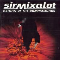 Purchase Sir Mix-A-Lot - Return Of The Bumpasauru s