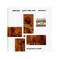 Purchase Reuben Wilson - The Godfathers Of Groove (With Bernard 'pretty' Purdie Grant Green Jr.)