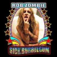 Purchase Rob Zombie - Sick Bubblegum (Single)