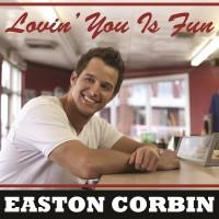 Purchase Easton Corbin - Lovin' You Is Fun (Single)