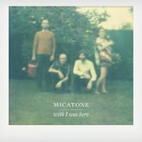 Purchase Micatone - Wish I Was Here