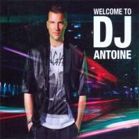 Purchase dj antoine - Welcome To DJ Antoine CD1