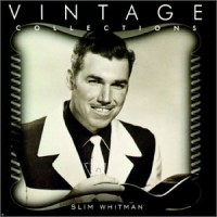 Purchase Slim Whitman - Vintage Collections