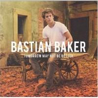 Purchase Bastian Baker - Tomorrow May Not Be Better