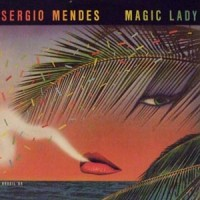 Purchase Sergio Mendes - Magic Lady (Remastered 2005)