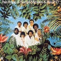 Purchase Sergio Mendes - Pais Tropical (Remastered 2003)