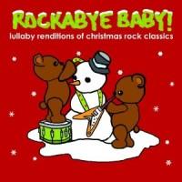 Purchase Rockabye Baby! - Rockabye Baby! Lullaby Renditions Of Christmas Rock Classics