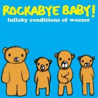 Purchase Rockabye Baby! - Rockabye Baby! Lullaby Renditions of Weezer
