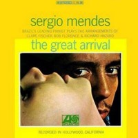 Purchase Sergio Mendes - The Great Arrival (Remastered 2009)