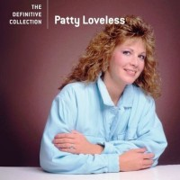 Purchase Patty Loveless - The Definitive Collection