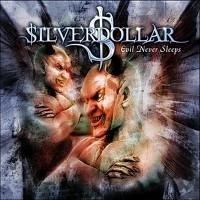 Purchase Silverdollar - Evil Never Sleeps