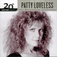 Purchase Patty Loveless - 20Th Century Masters, The Millennium Collection - The Best Of Patty Loveless