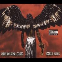 Purchase Andre Nickatina & Equipto - Horns And Halos