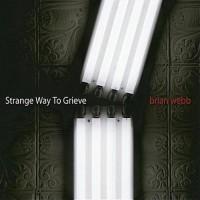 Purchase Brian Webb - Strange Way To Grieve