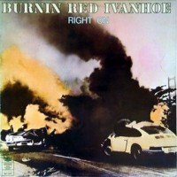 Purchase Burnin Red Ivanhoe - Right On
