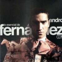 Purchase Alejandro Fernandez - Lo Esencial De Alejandro Fernandez CD1