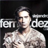 Purchase Alejandro Fernandez - Lo Esencial De Alejandro Fernandez CD2