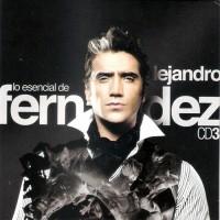 Purchase Alejandro Fernandez - Lo Esencial De Alejandro Fernandez CD3