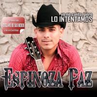 Purchase Espinoza Paz - Yo No Canto, Pero Lo Intentamos
