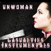 Purchase Unwoman - Casualties Instrumentals