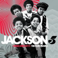 Purchase The Jackson 5 - Come And Get It: The Rare Pearls CD1