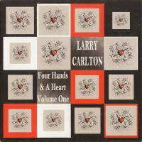 Purchase Larry Carlton - Four Hands & A Heart, Volume One