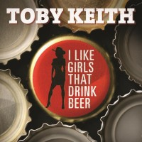 Purchase Toby Keith - I Like Girls That Drink Bee r (CDS)