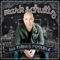 Purchase Mark Schultz - All Things Possible