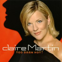 Purchase Claire Martin - Too Darn Hot!